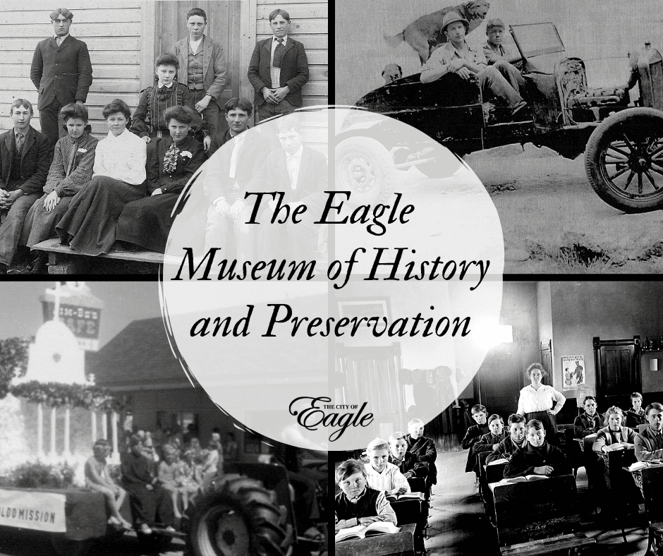 Eagle Museum of History and Preservation over a background of historical images from the Eagle archi