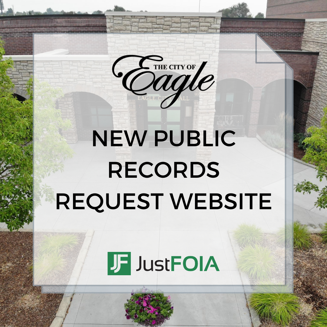 "Text says ""New Public Records Request Website"" with an image of Eagle City Hall in the backgro"