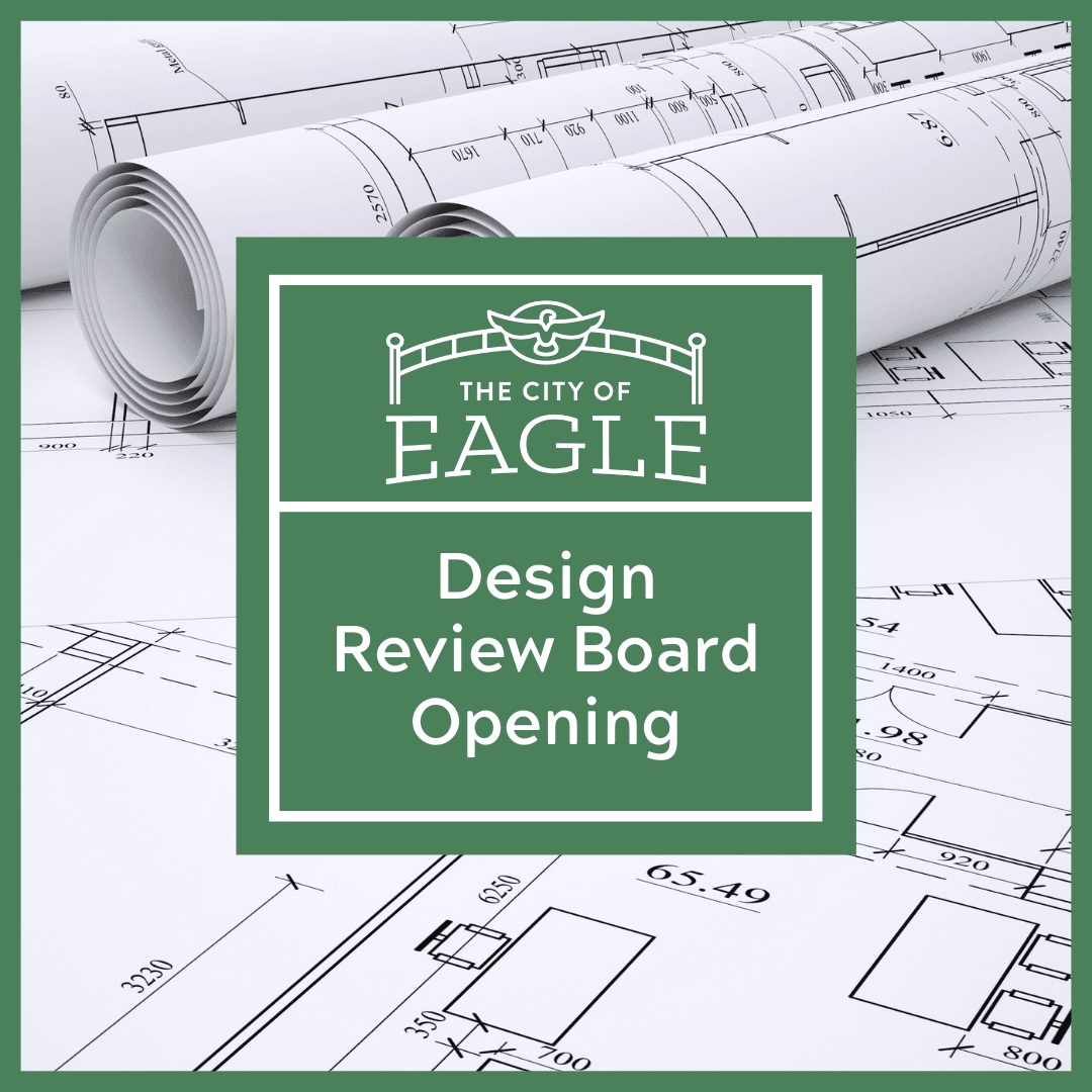 "Text says ""City of Eagle Design Review Board Opening"" over a background of architecture drawin"