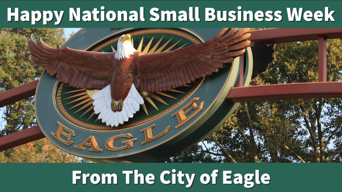 "Image of Eagle Idaho welcome sign with text that reads ""happy national small business week from t"